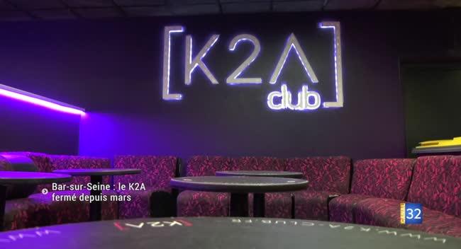 Canal 32 - Bar-sur-Seine : comme toutes les discothèques, le K2A est à l'arrêt depuis mars