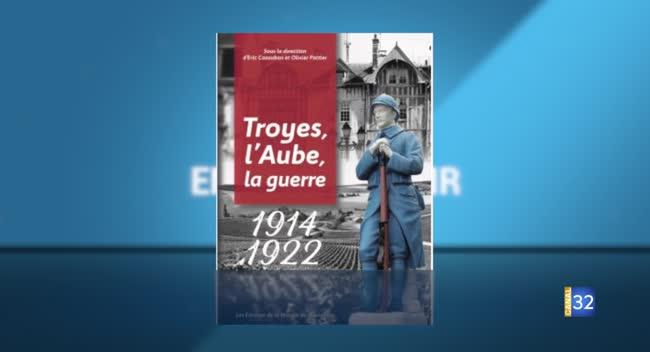 Canal 32 - Envie de sortir : un livre sur l'Aube entre 1914 et 1922 et l'agenda de votre week-end