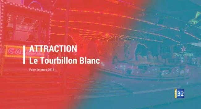 Canal 32 - Foire de Mars 2018 : zoom sur le Tourbillon Blanc