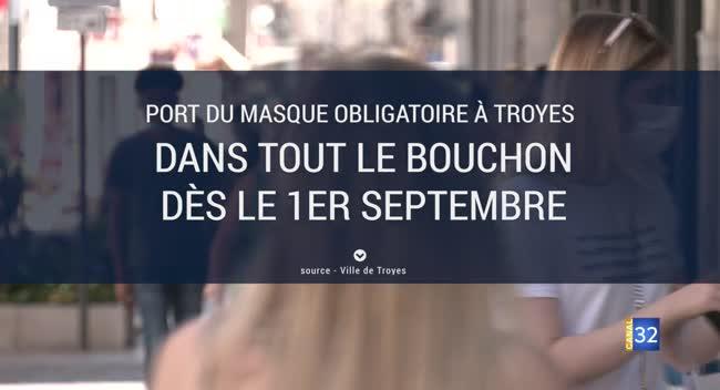 Canal 32 - Grand Format - Troyes renforce ses mesures face à la Covid-19