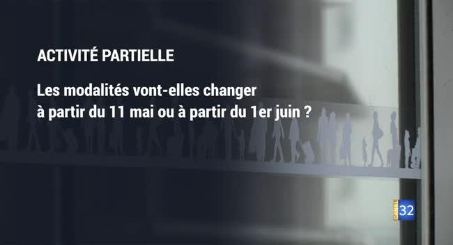 Canal 32 - Activité partielle : les modalités vont-elles changer à partir du 11 mai ou à partir du 1er juin ?