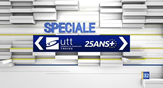 Canal 32 - Spéciale 25 ans de l'UTT