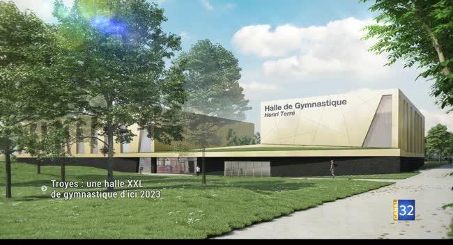Canal 32 - Troyes : une halle XXL de gymnastique d'ici 2023