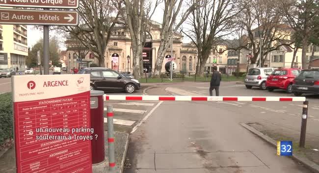 Canal 32 - Un nouveau parking souterrain à Troyes ?