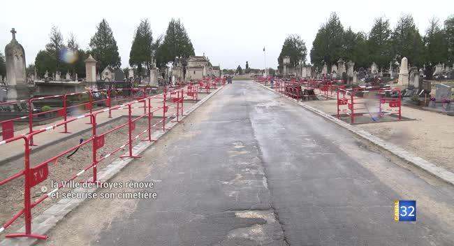 Canal 32 - Troyes : le cimetière en partie réaménagé et sécurisé