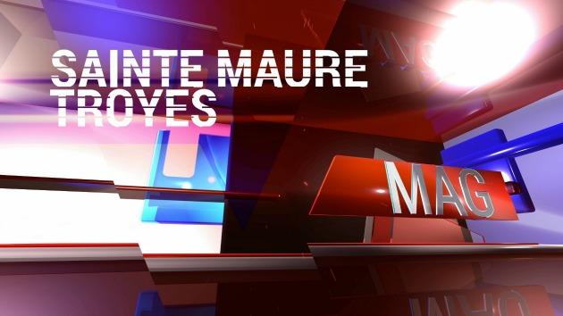 Image de l'emission SAINTE-MAURE TROYES, LE MAG